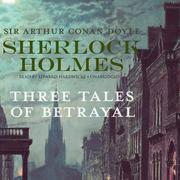 Sherlock Holmes: Three Tales of Betrayal