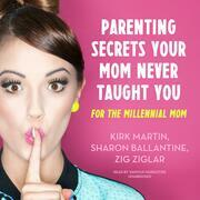 Parenting Secrets Your Mom Never Taught You