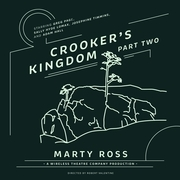 Crooker's Kingdom, Part Two