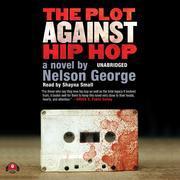 The Plot against Hip Hop