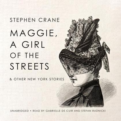 Maggie, a Girl of the Streets & Other New York Stories
