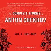 The Complete Stories of Anton Chekhov, Vol. 1