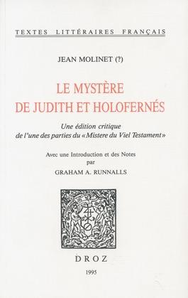 """Le Mystere de Judith et Holofernés. Une édition critique de l'une des parties du """"Mistere du Viel Testament"""""""