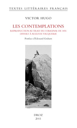 Les Contemplations. Edition originale de 1856, fac simile de l'exemplaire offert à Auguste Vacquerie. Avec une postface d'Edouard Graham