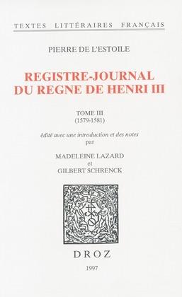Registre-journal du règne de HenriIII. TomeIII, 1579-1581