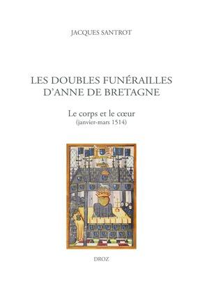 Les doubles funérailles d'Anne de Bretagne