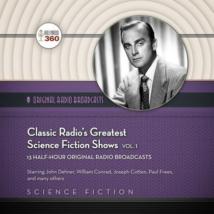 Classic Radio's Greatest Science Fiction Shows, Vol. 1