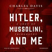 Hitler, Mussolini, and Me