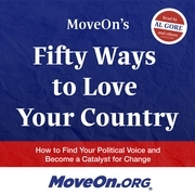 MoveOn's Fifty Ways to Love Your Country