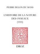 L'Histoire de la nature des oyseaux (1555)