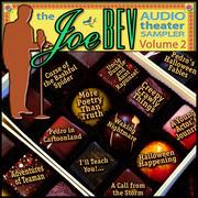 A Joe Bev Audio Theater Sampler, Vol. 2