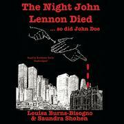The Night John Lennon Died … so did John Doe