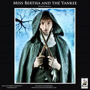 Miss Bertha and the Yankee