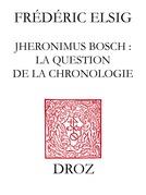 Jheronimus Bosch : la question de la chronologie