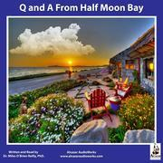 Q and A from Half Moon Bay