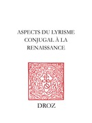 Aspects du lyrisme conjugal à la Renaissance