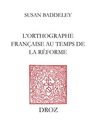L'Orthographe française au temps de la Réforme