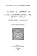 Lucien de Samosate et le lucianisme en France au XVIe siècle