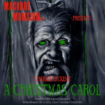 Macabre Mansion Presents ... A Christmas Carol