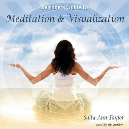 Beginner's Guide to Meditation & Visualization