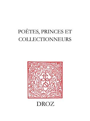 Poètes, princes et collectionneurs