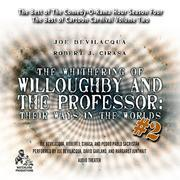 The Whithering of Willoughby and the Professor: Their Ways in the Worlds, Vol. 2