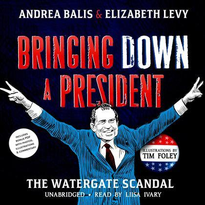Bringing Down a President