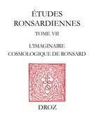 L'Imaginaire cosmologique de Ronsard