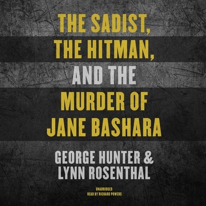 The Sadist, the Hitman, and the Murder of Jane Bashara