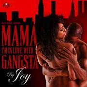 Mama, I'm In Love With a Gangsta