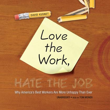 Love the Work, Hate the Job