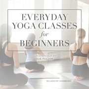 Everyday Yoga Classes for Beginners