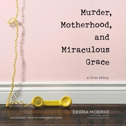 Murder, Motherhood, and Miraculous Grace