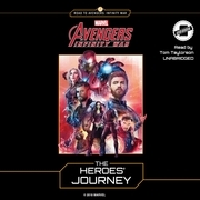 Marvel's Avengers: Infinity War: The Heroes' Journey