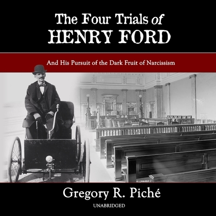 The Four Trials of Henry Ford