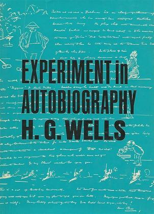 Experiment in Autobiography - Discoveries and Conclusions of a Very Ordinary Brain (since 1866)