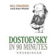 Dostoevsky in 90 Minutes