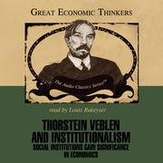 Thorstein Veblen and Institutionalism