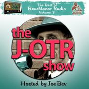 The J-OTR Show with Joe Bev