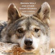 Brown Wolf, and Other Short Stories