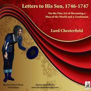 Letters to His Son, 1746-1747