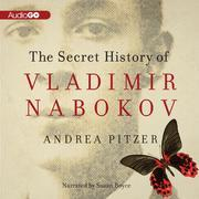 The Secret History of Vladimir Nabokov