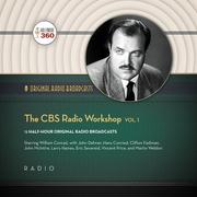 The CBS Radio Workshop, Vol. 1