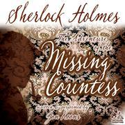 Sherlock Holmes and the Adventure of the Missing Countess
