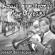 Louis Armstrong's New Orleans, with Wynton Marsalis