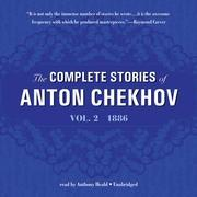 The Complete Stories of Anton Chekhov, Vol. 2
