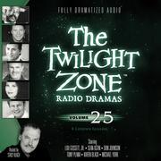 The Twilight Zone Radio Dramas, Vol. 25