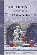 Children and the Theologians: Clearing the Way for Grace