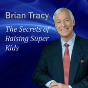 The Secrets of Raising Super Kids