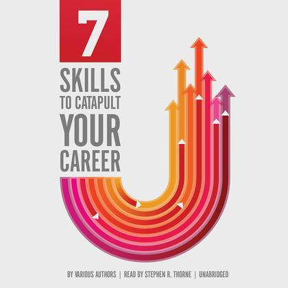 7 Skills to Catapult Your Career
